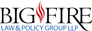 Big Fire Law & Policy Group LLP